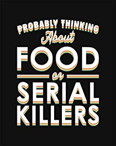 Probably Thinking About Food or Serial Killers - Wall Decor Art Print with a black background - 8x10 unframed artwork printed on photograph paper