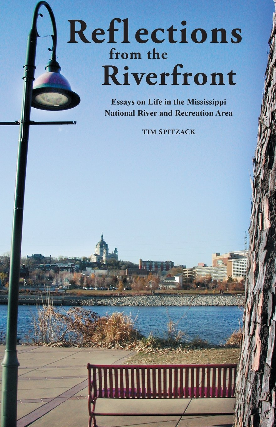 Read Online Reflections from the Riverfront: Essays on Life in the Mississippi National River and Recreation Area PDF