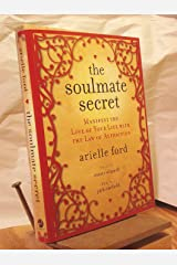 The Soulmate Secret: Manifest the Love of Your Life with the Law of Attraction Hardcover
