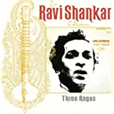 The Ravi Shankar Collection: Three Ragas (Remastered)