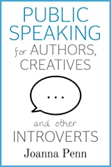 Public Speaking for Authors, Creatives and other Introverts (Books for Writers Book 6) Kindle Edition