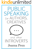 Public Speaking for Authors, Creatives and other Introverts (Books for Writers Book 6)
