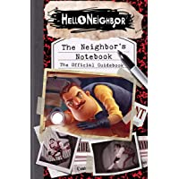 The Neighbor's Notebook: The Official Game Guide (Hello Neighbor)