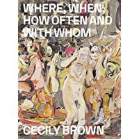 Cecily Brown: Where, When, How Often and with