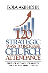 120 Strategic ways to Increase Church Attendance Kindle Edition