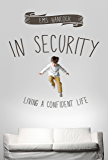 In Security: Living a confident life