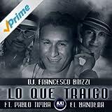 Lo Que Traigo (feat. Pablo Timba El Bandera)