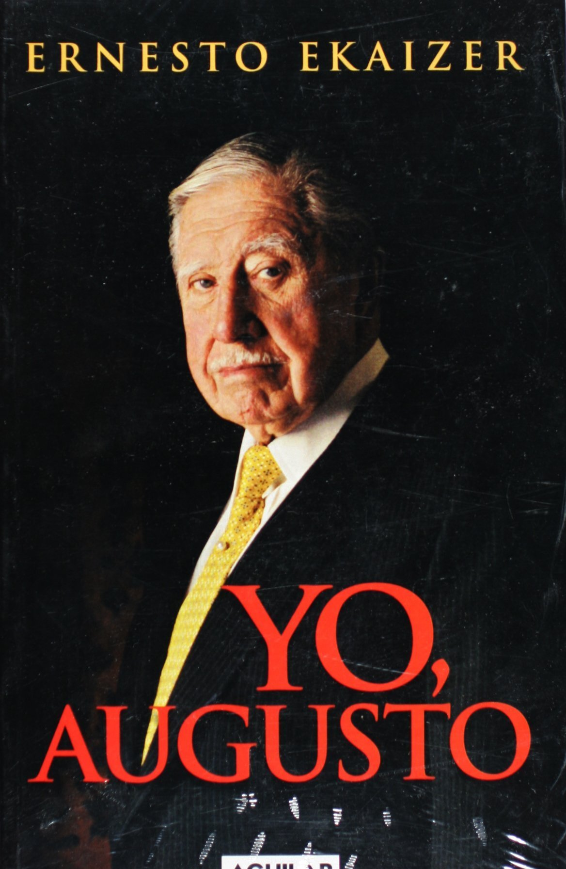 Yo, Augusto/i, Augusto Pinochet by Brand: Aguilar Editor