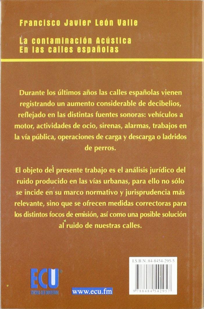 CONTAMINACION ACUSTICA, LA.: León Valle Francisco Javier ...