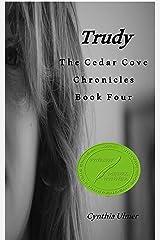 Trudy: The Cedar  Cove Chronicles, Book Four (The Cedar Cove Chronicles 4) Kindle Edition