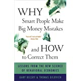 Why Smart People Make Big Money Mistakes and How to Correct Them: Lessons from the Life-Changing Science of Behavioral Econom