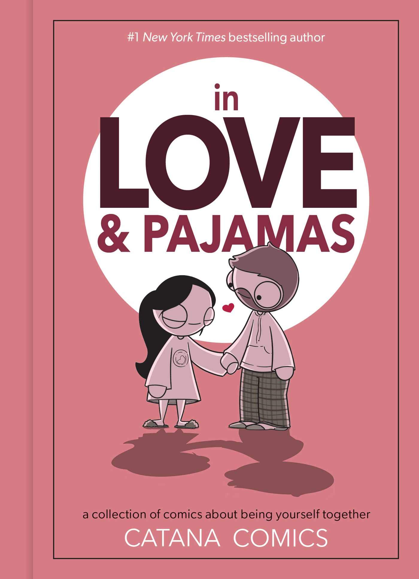 In Love & Pajamas: A Collection of Comics about Being Yourself Together:  Chetwynd, Catana: 0050837441231: Amazon.com: Books