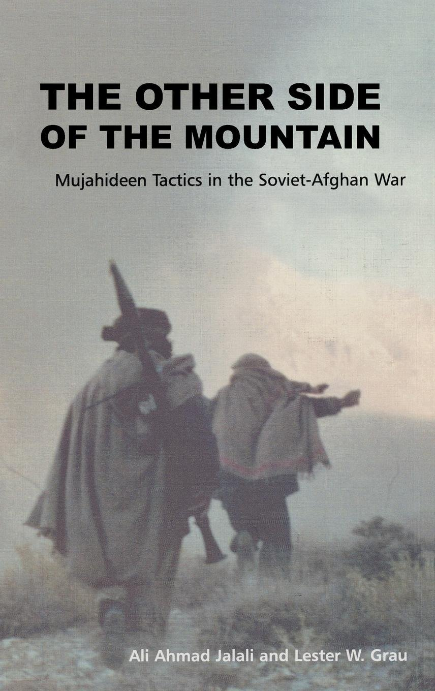 Download The Other Side of the Mountain: Mujahideen Tactics in the Soviet-Afghan War ebook