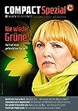 COMPACT Spezial . Magazin für Souveränität . Sonder-Ausgabe Nr. 12 : Nie wieder Grüne