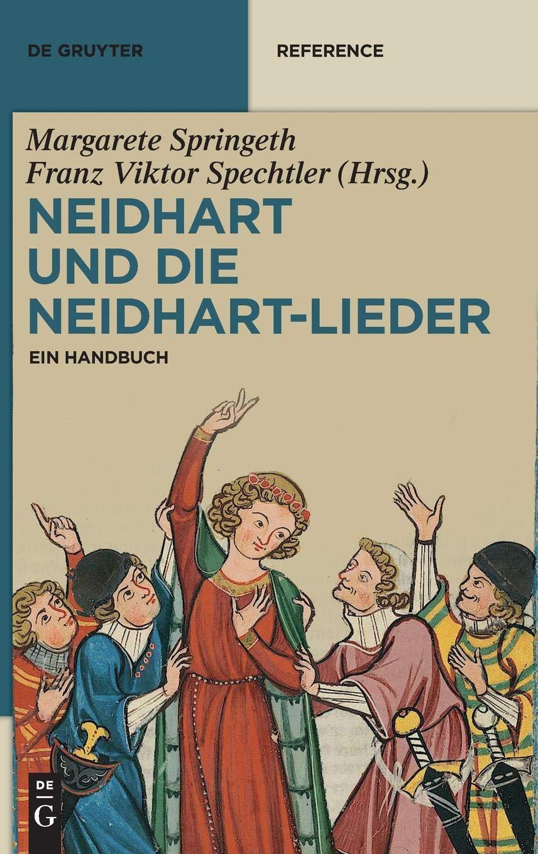 Neidhart und die Neidhart-Lieder: Ein Handbuch (De Gruyter Reference) Gebundenes Buch – 20. September 2016 Margarete Springeth Franz Viktor Spechtler 3110333937 LITERARY CRITICISM / Medieval