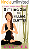 Sitting Zen and Killing Clutter: A Chaos Queen Short Story