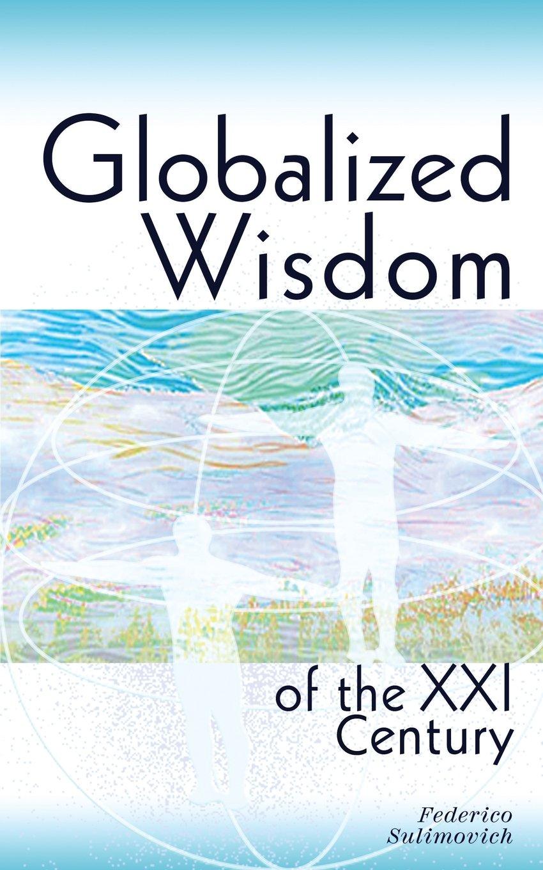 Globalized wisdom of the XXI century ebook
