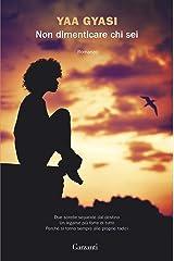 Non dimenticare chi sei (Italian Edition) Kindle Edition
