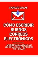 Cómo escribir buenos correos electrónicos: técnicas para que los demás abran y entiendan tus mensajes (Spanish Edition) Kindle Edition