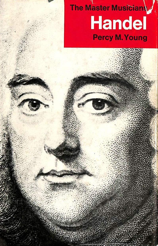 Handel (Master Musician S.) por Percy M. Young