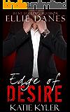 Edge of Desire (The Edge Series, Book 3): An Alpha Billionaire Romance