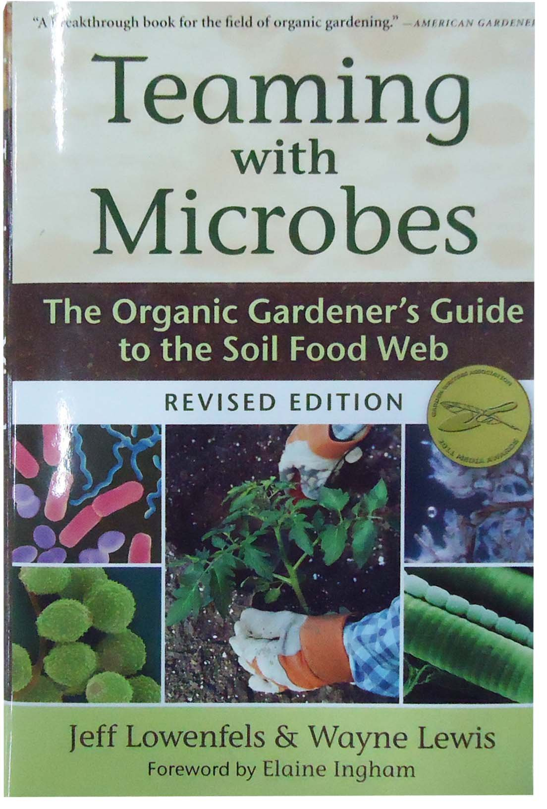 Exceptionnel Teaming With Microbes: The Organic Gardeneru0027s Guide To The Soil Food Web,  Revised Edition: Jeff Lowenfels, Wayne Lewis: 8601404667305: Amazon.com:  Books