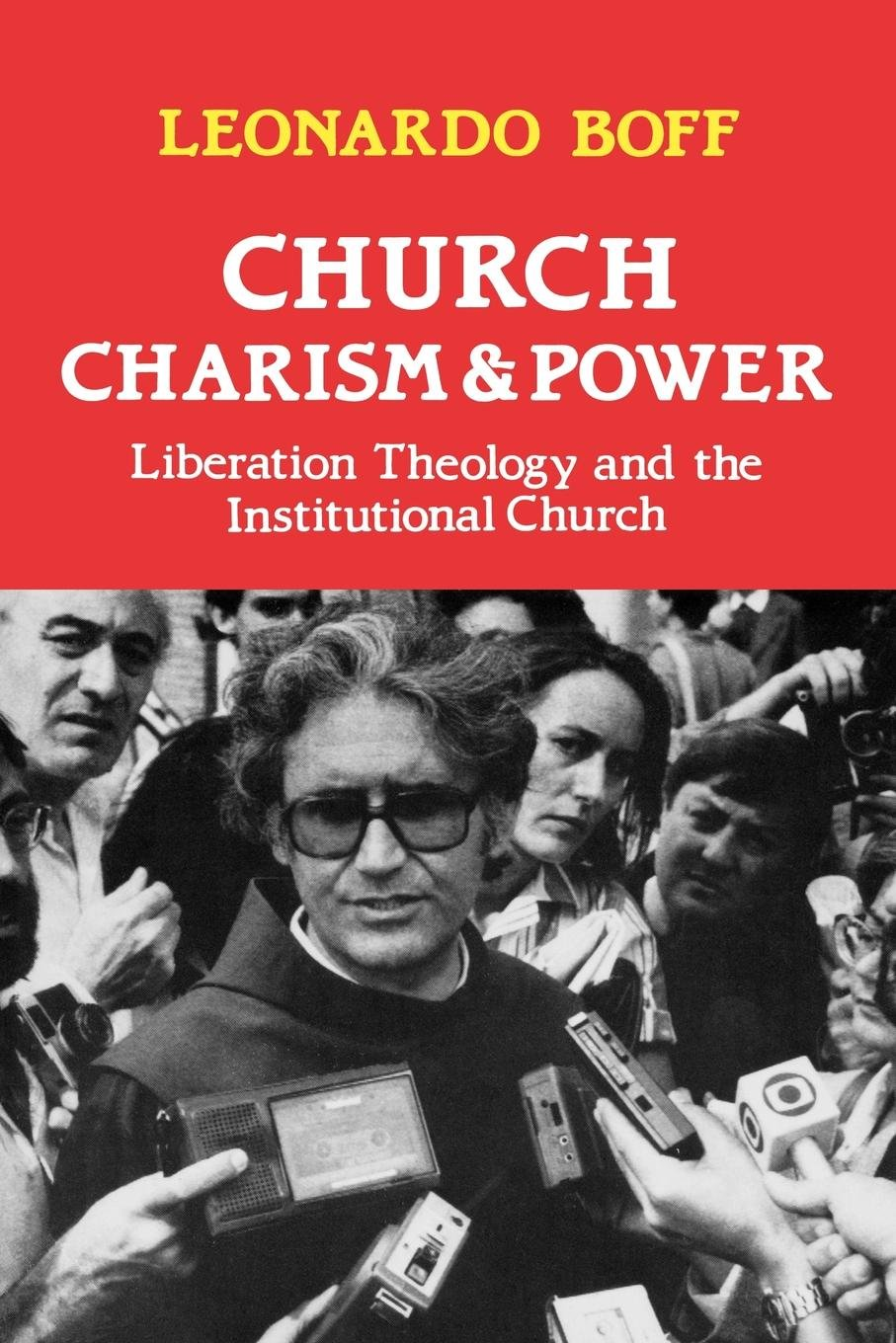 Church, Charism and Power: Liberation Theology and the Institutional Church pdf epub