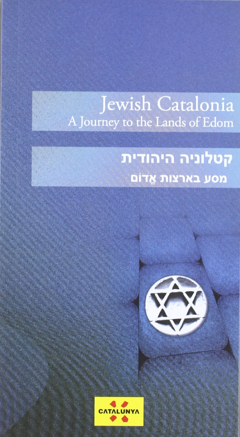 Jewish Catalonia. A journey of the Lands of Edom anglès ...