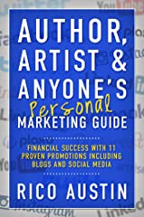 Author, Artist & Anyone's Personal Marketing Guide: Financial Success with 11 Proven Promotions including Blogs and Social Media Kindle Edition