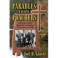 Parables From Poachers: Surviving 31 years of poacher encounters by the grace of God