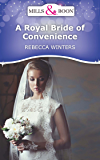 A Royal Bride of Convenience (Mills & Boon Short Stories)