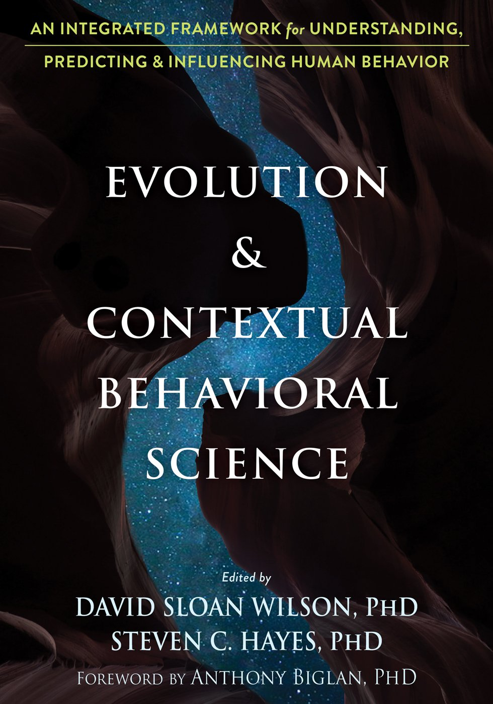 Read Online Evolution and Contextual Behavioral Science: An Integrated Framework for Understanding, Predicting, and Influencing Human Behavior ebook