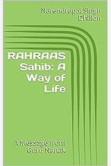 RAHRAAS Sahib: A Way of Life: A Message from Guru NANAK (Daily Sikh Prayers Book 3) Kindle Edition