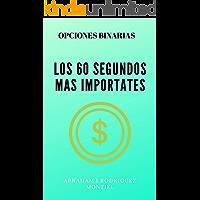 OPCIONES BINARIAS LOS 60SEGUNDOS MÁS IMPORTANTES