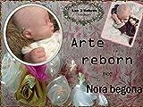 ARTE REBORN POR NBEGONA