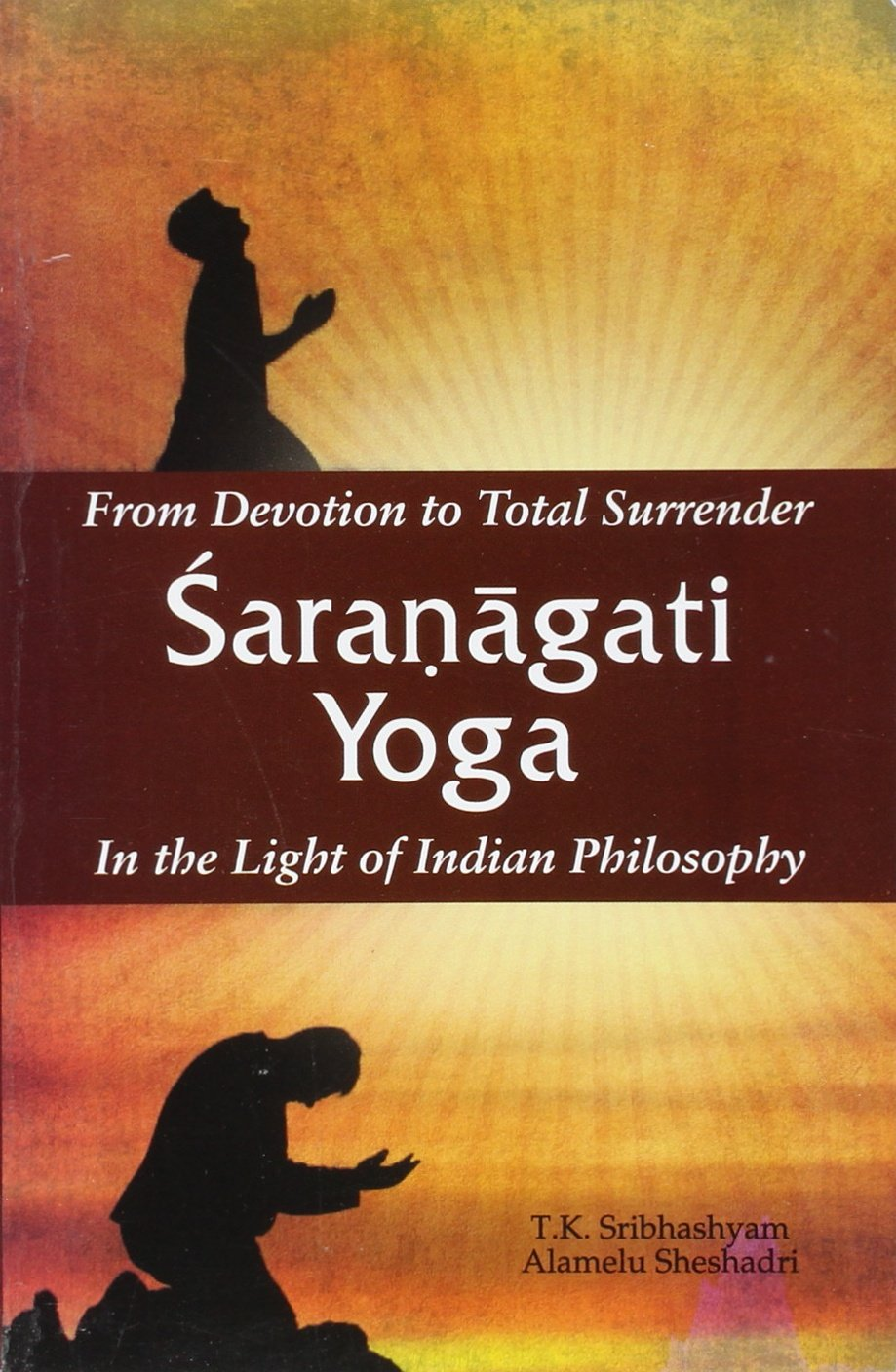 Read Online From Devotion to Total Surrender Sharnagati Yoga: In the Light of Indian Philosophy pdf