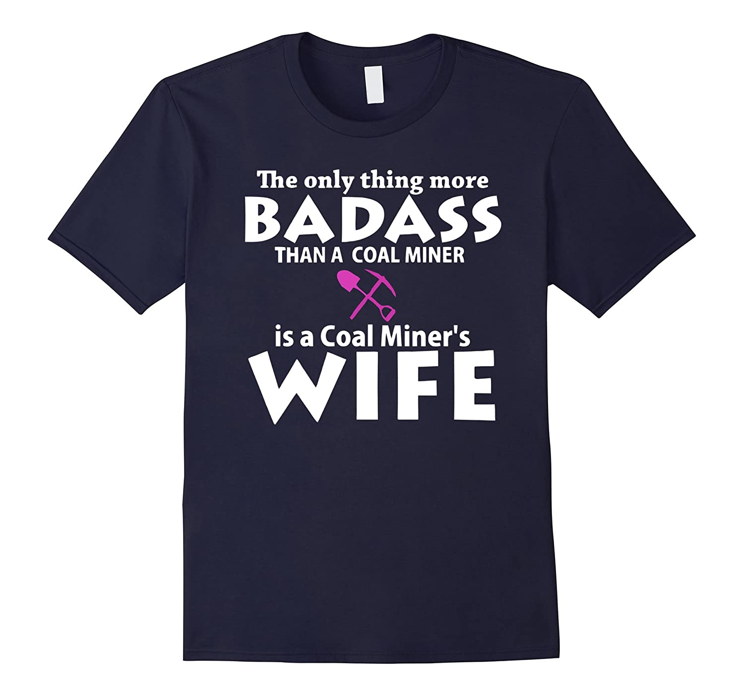 Coal Miner T-shirt  Are you the wife of a BAD ASS Coal Mine-TD