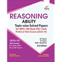 Reasoning Ability Topic-wise Solved Papers for IBPS/ SBI Bank PO/ Clerk Prelim & Main Exam (2010-19) 3rd Edition