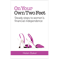 On Your Own Two Feet: Steady Steps to Women's Financial Independence
