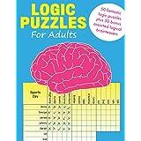 Logic Puzzles for Adults: 50 fantastic logic puzzles plus 50 bonus assorted logical brainteasers