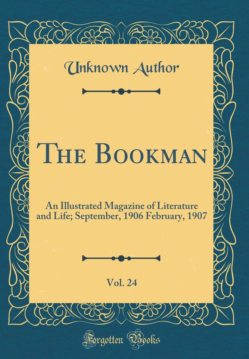 Read Online The Bookman, Vol. 24: An Illustrated Magazine of Literature and Life; September, 1906 February, 1907 (Classic Reprint) pdf
