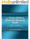 The Fiction Writer's Character Resource Guide