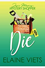 Fixing to Die (Josie Marcus, Mystery Shopper Book 9) Kindle Edition