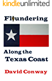 Floundering Along the Texas Coast (Ways to Be Alive Book 1)