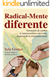 Radical-Mente diferente: Estrategias de cambio al sistema político mexicano, despertando la conciencia social