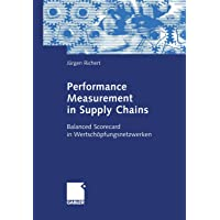 Performance Measurement in Supply Chains: Balanced Scorecard in Wertschöpfungsnetzwerken