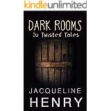Dark Rooms: Ten Twisted Tales