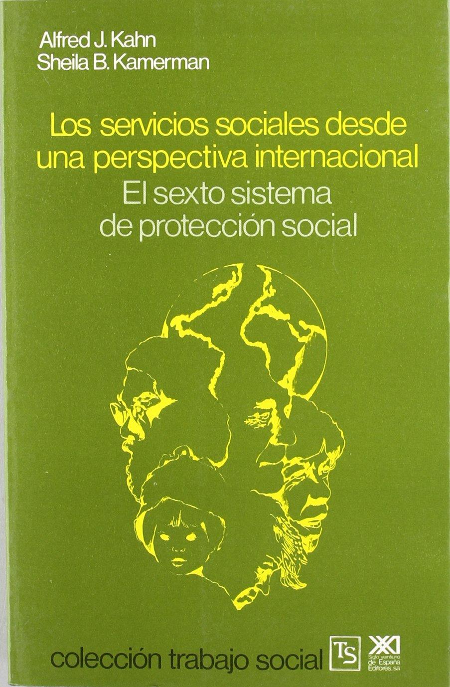 Los servicios sociales desde una perspectiva internacional Trabajo social: Amazon.es: Kahn, Alfred J., Kamerman, Sheila B., Peláez Ochotorena, Gonzalo: Libros
