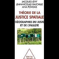 Théorie de la justice spatiale: Géographie du juste et de l'injuste (OJ.SC.HUMAINES)
