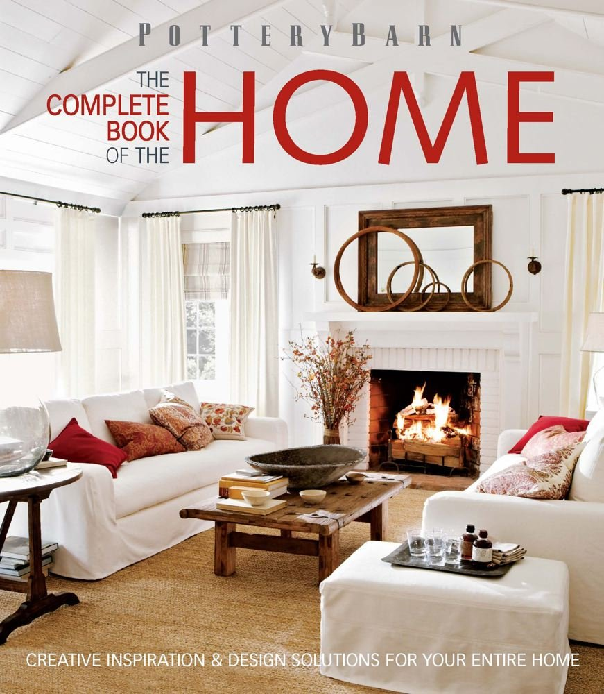 Pottery Barn The Complete Book Of The Home Creative Inspiration And - Pottery barn coffee table books